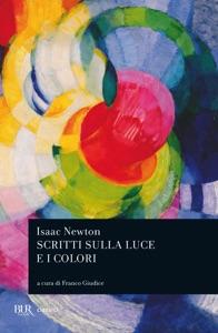 Scritti sulla luce e i colori di Isaac Newton Copertina del libro