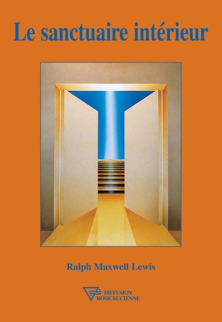 Le Sanctuaire Intrieur By Ralph M Lewis On Apple Books