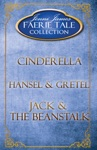Faerie Tale Collection Box Set One Cinderella Hansel And Gretel Jack And The Beanstalk