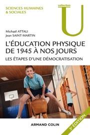 LéDUCATION PHYSIQUE DE 1945 à NOS JOURS - 3E éD.