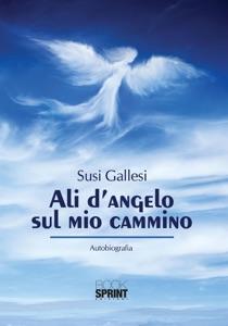 Ali d'angelo sul mio cammino Book Cover