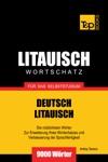 Deutsch-Litauischer Wortschatz Fr Das Selbststudium 9000 Wrter