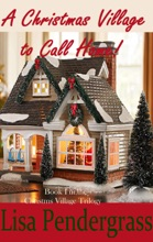 A Christmas Village to Call Home (Book I in The Christmas Village Trilogy)