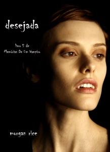Desejada (Livro 5 De Memórias De Um Vampiro) Book Cover