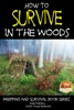 How to Survive in the Woods