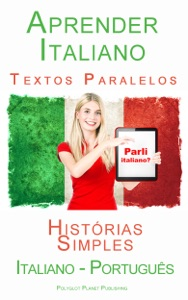 Aprender Italiano - Textos Paralelos (Português - Italiano) Histórias Simples Book Cover