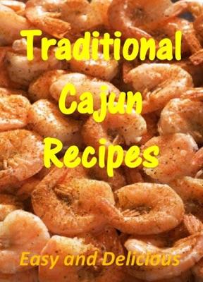 Traditional Cajun Recipes: Easy and Delicious