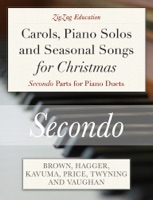 Carols, Piano Solos and Seasonal Songs for Christmas - Secondo Parts