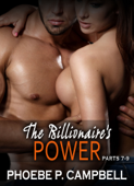 Boxed Set: The Billionaire's Power, parts 7-9 Book Cover