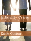 Infidelity Crisis How To Gain Forgiveness And Respect After Your Affair