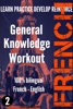 French - General Knowledge Workout #2: A New Way To Learn French