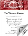 Free Grace Broadcaster - Issue 225 - The Work Of Christ