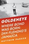 Goldeneye Where Bond Was Born Ian Flemings Jamaica