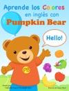 Aprende Los Colores En Ingls Con Pumpkin Bear