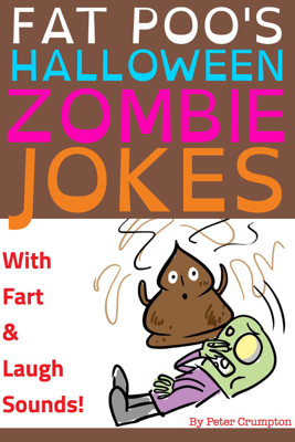 Fat Poo's Halloween Zombie Jokes - Peter Crumpton book