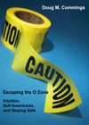 Escaping The O Zone Intuition Situational Awareness And Staying Safe