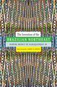 The Invention of the Brazilian Northeast