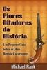 Os Piores Ditadores Da História:  Um Pequeno Guia Sobre Os Mais Brutais Governantes