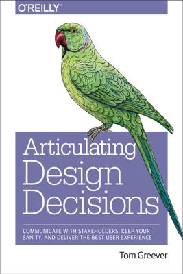 Articulating Design Decisions - Tom Greever book