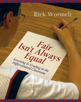 Fair Isn't Always Equal - Rick Wormeli book