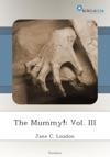 The Mummy Vol III