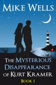 The Mysterious Disappearance of Kurt Kramer: A Romantic Teenage Sci-Fi Thriller - Book 1