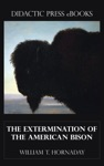The Extermination Of The American Bison Illustrated