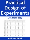 Practical Design Of Experiments - DoE Made Easy Statistics For Engineers Series