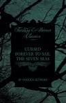 Cursed Forever To Sail The Seven Seas - The Tales Of The Flying Dutchman Fantasy And Horror Classics
