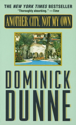 Dominick Dunne - Another City, Not My Own
