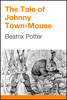 Beatrix Potter - The Tale of Johnny Town-Mouse artwork