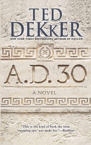 Ted Dekker - A.D. 30