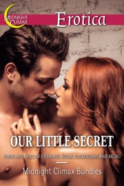 Our Little Secret Three Hot Tales Of Cheating Bdsm Cuckolding And More