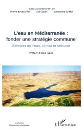 L'eau en Méditerranée : fonder une stratégie commune