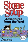Stone Soup Adventures From The Yard