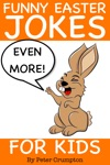 Even More Funny Easter Jokes For Kids