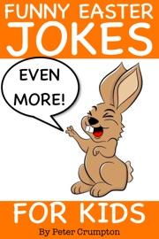Even More Funny Easter Jokes for Kids - Peter Crumpton