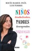 Niños desobedientes, padres desesperados Book Cover
