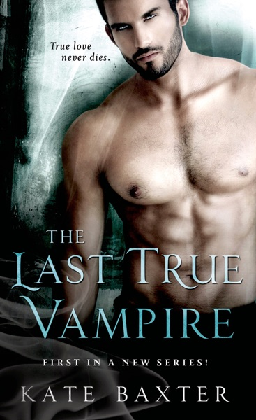 The Last True Vampire - Kate Baxter book cover
