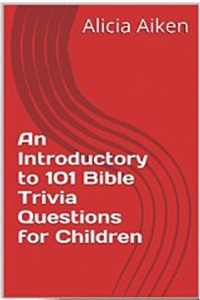 An Introductory to 101 Bible Trivia Questions for Children Book Cover