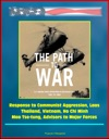 The Path To War US Marine Corps Operations In Southeast Asia 1961 To 1965 - Response To Communist Aggression Laos Thailand Vietnam Ho Chi Minh Mao Tse-tung Advisors To Major Forces