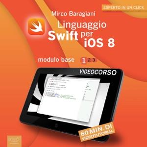 Linguaggio Swift per iOS 8. Videocorso da Mirco Baragiani