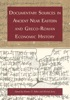 Documentary Sources in Ancient Near Eastern and Greco-Roman Economic History