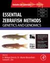 Essential Zebrafish Methods Genetics And Genomics