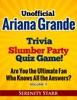 Unofficial Ariana Grande Trivia Slumber Party Quiz Game Volume 1