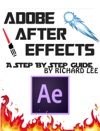 Adobe After Effects A Step By Step Guide