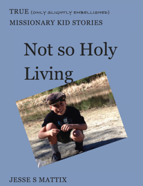 Not so Holy Living