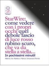 StarWire: come vedere con i propri occhi quel debole fascio di luce rosso rubino scuro, che va da stella a stella...
