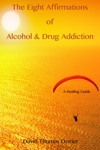 The Eight Affirmations Of Alcohol  Drug Addiction A Healing Guide