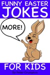 More Funny Easter Jokes For Kids